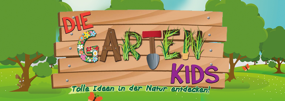 Gartenkids - Tolle Ideen in der Natur entdecken!